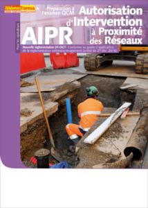 Manuel de formation – Préparation à l'examen CQM Autorisation d'Intervention à Proximité des Réseaux pour les opérateurs - MémoForma.fr