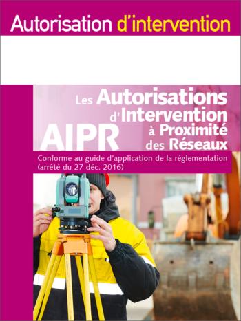 Autorisation d'Intervention à Proximité des Réseaux pour les concepteurs, encadrants et opérateurs - MémoForma.fr