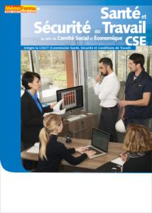 Manuel de formation – Santé et Sécurité au Travail au sein du CSE (Comité Économique et Social) intègre la CSSCT - MémoForma.fr