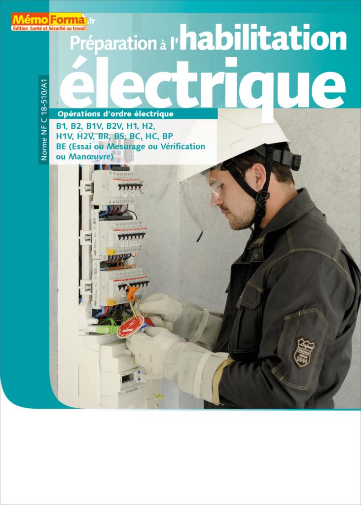 Manuel de formation – Préparation à l'habilitation électrique pour les opérations d'ordre électrique - MémoForma.fr