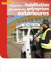 Manuel de formation – Préparation à l'habilitation des salariés des entreprises extérieures – Niveau 1 - MémoForma.fr