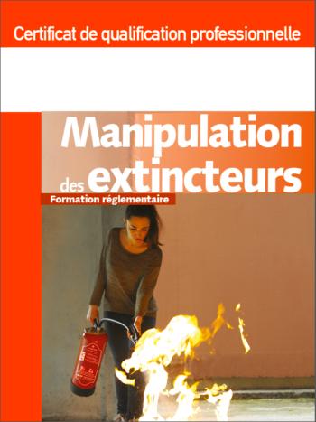 Certificats de qualification professionnelle manipulation des extincteurs – formation réglementaire - MémoForma.fr
