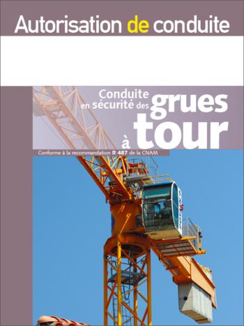 Autorisation de conduite des grues à tour R 487 - MémoForma.fr