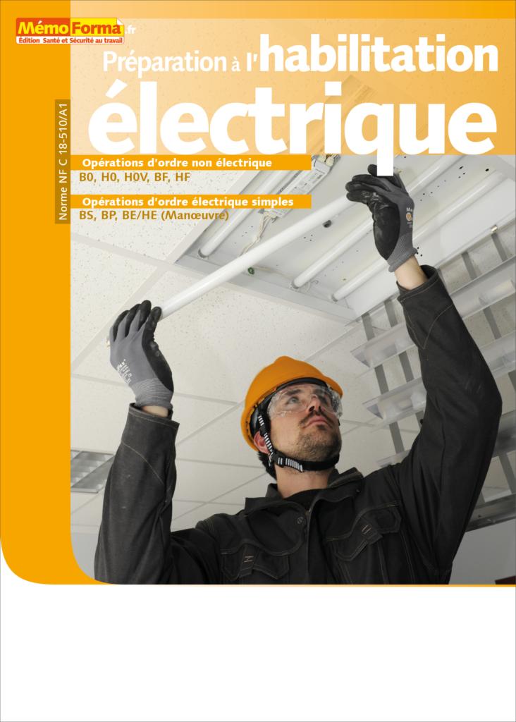 Manuel de formation – Préparation à l'habilitation électrique pour les opérations d'ordre non électrique - MémoForma.fr