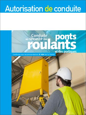Autorisation de conduite des ponts roulants et des portiques R 484 - MémoForma.fr